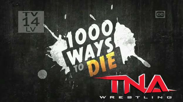 Nonstop Action TNA Wrestling The Network Does Intend To Feature Promotion On An Upcoming Episode Of Its Long Running Program 1000 Ways Die