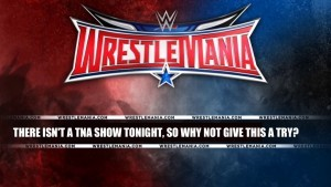 wrestlemania tna