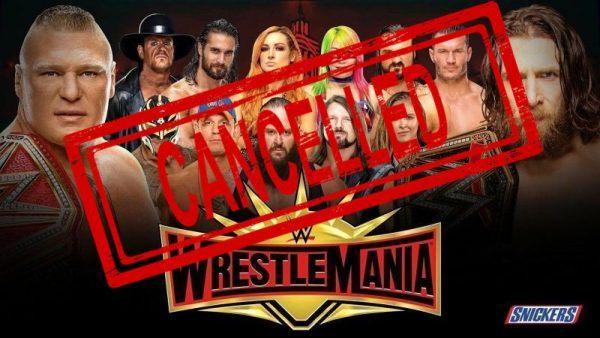 Wresltemania cancelled